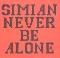 Simian Never Be Alone - Promo MCD 600632