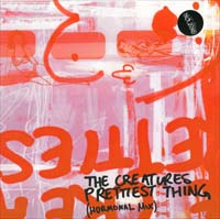 Creatures Prettiest Thing 3 10'' 122932
