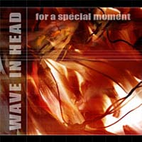 Wave In Head For A Special Moment CD 139535