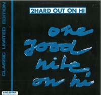 2Hard Out On Hi One Good Nite On Hi 12'' 562358