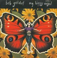Geldof, Bob My Hippy Angel 7'' 565137