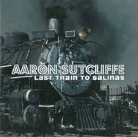 Elegant Machinery / A. Sutcliffe Last Train To Salinas CD 566348