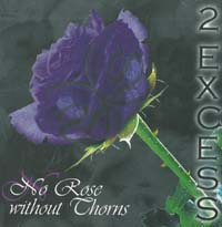 2 Excess No Rose Without Thorns CD 567465