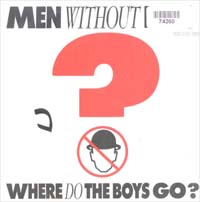 Men Without Hats Where Do The Boys Go? 7'' 574260