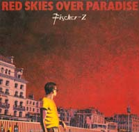 Fischer-Z Red Skies Over Paradise LP 583685
