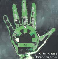 Drunkness Forgotten Times CD 584251