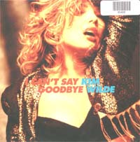 Wilde, Kim I Can't Say Goodbye 7'' 585408