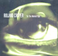Casper, Roland To The Naked Eye 2CD 600780